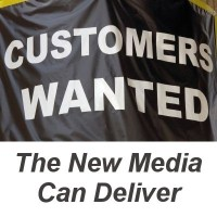 If You Want Customers - The New Media Can Deliver