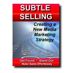 Subtle Selling - Creating a New Media Marketing Strategy